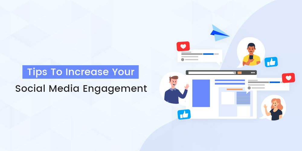 Tips To Increase Your Social Media Engagement