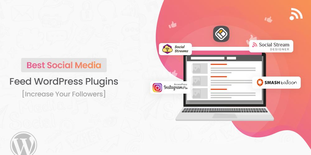 Best Social Media Feed WordPress Plugins [Increase Your Followers]